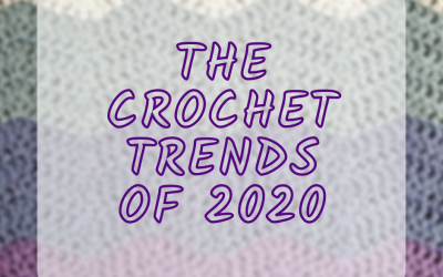 The crochet trends of 2020